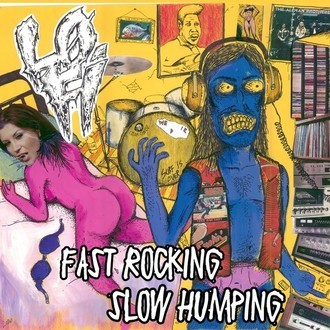 Lo Fi - Fast Rocking Slow Humping CD