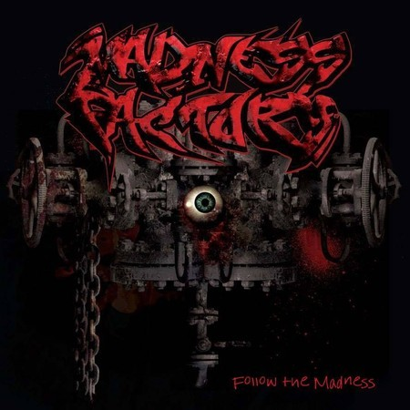 Madness Factory – Follow The Madness CD