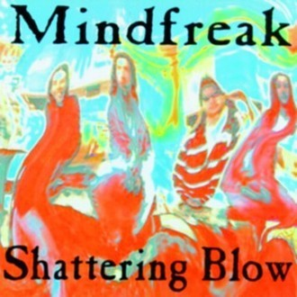 CD MINDFREAK - SHATTERING BLOW (MEGAHARD RECORDS)