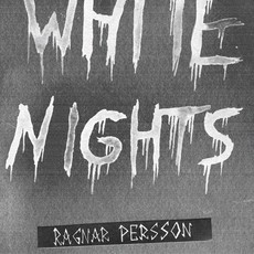 Ragnar Persson / WHITE NIGHTS Zine Pack