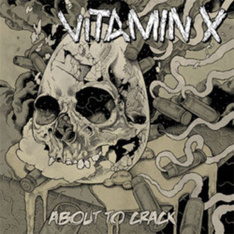 VITAMIN X - About to Crack CD