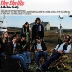 CD THE THRILLS - SO MUCH FOR THE CITY (NOVO/LACRADO)