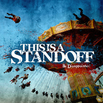 This Is A Standoff 'Be Disappointed' CD ÚLTIMAS PEÇAS