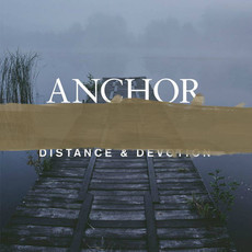 ANCHOR - Distance & Devotion Digipack CD