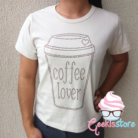 Blusinha - Coffee Lover