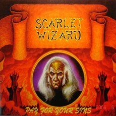 CD SCARLET WIZARD - PAY FOR YOUR SINS (NOVO/LACRADO, MEGAHARD RECS.)