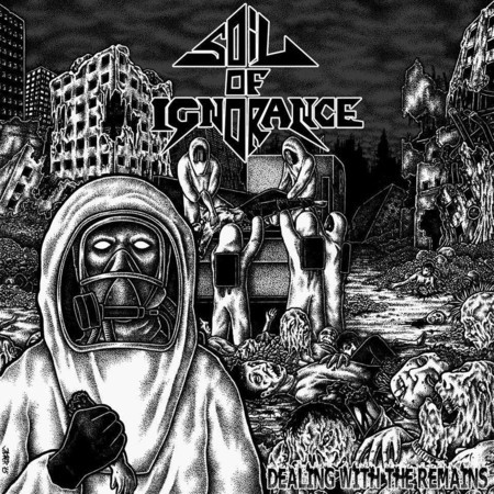 "SOIL OF IGNORANCE - DEALING WITH THE REMAINS 7""EP"