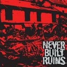 NEVER BUILT RUINS s/t CD