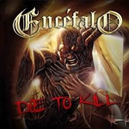 ENCÉFALO - Die to Kill CD