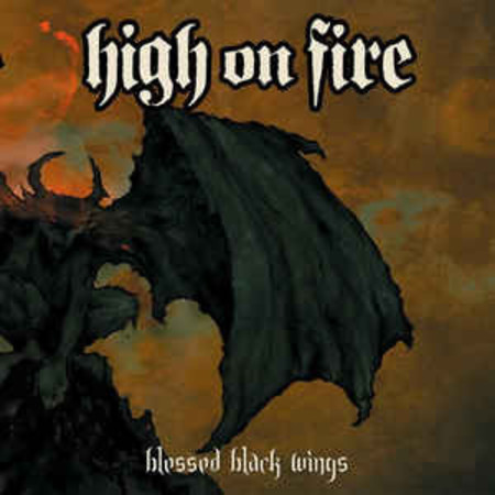 HIGH ON FIRE - Blessed Black Wings CD (Relapse)