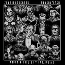"Zombie Cookbook/Rancid Flesh - Among The Living...Dead Split 7""EP"
