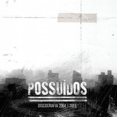 CD POSSUÍDOS - DISCOGRAFIA 2004 / 2015 (NOVO/LACRADO)(BURNING LONDON)