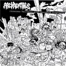 ARCHAGATHUS Atrocious Halitosis from Nauseated Disgorging CD