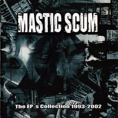 MASTIC SCUM The EP's Collection 1993-2002 CD