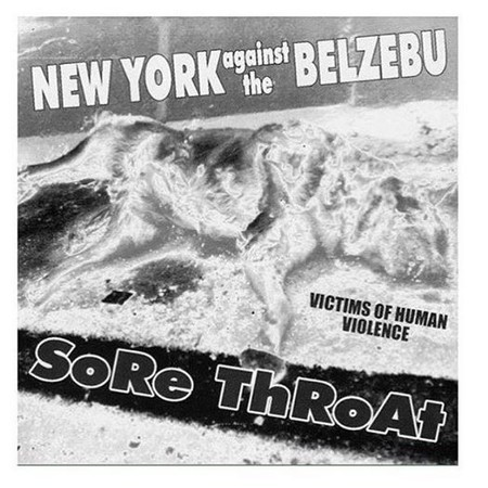 SORE THROAT/ NEW YORK AGAINST THE BELZEBU Split CD