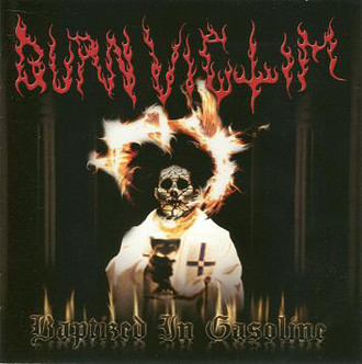 Burn Victim ‎– Baptized In Gasoline CD