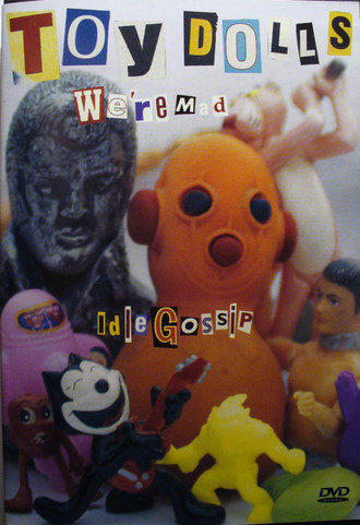 DVD TOY DOLLS - WE´RE MAD / IDLE GOSSIP (NOVO/LACRADO)
