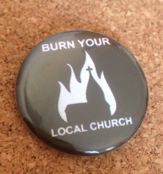 BURN YOUR LOCAL CHURCH Button