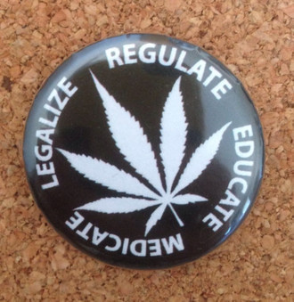 LEGALIZE REGULATE EDUCATE MEDICATE Button