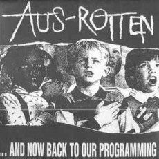 Aus-Rotten ‎– ...And Now Back To Our Programming LP