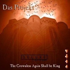 DAS PROJEKT - THE CROWNLESS AGAIN SHALL BE KING - ED. C/4 BONUS