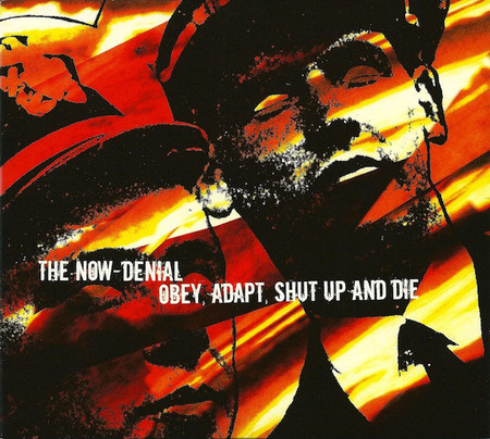 THE NOW DENIAL Obey, Adapt, Shut up and die CD Digipack