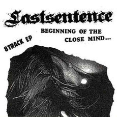 "LASTSENTENCE Beginning of the close mind ... 7""EP"