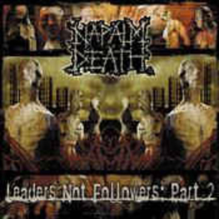 Napalm Death ‎– Leaders Not Followers: Part 2 CD