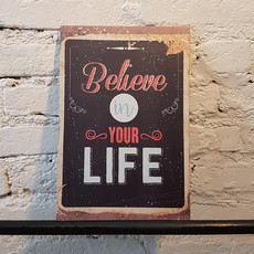 """Believe in your life"""