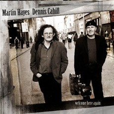 CD MARTIN HAYES & DENNIS CAHILL - WELCOME HERE AGAIN(IMPORTADO/USADO)