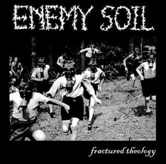 ENEMY SOIL - FRACTURED THEOLOGY LP