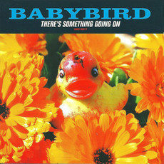 CD BABYBIRD - THERE'S SOMETHING GOING ON (IMPORTADO/USADO)