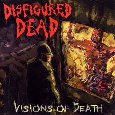 CD DISFIGURED DEAD - VISIONS OF DEATH (IMPORTADO/USADO)