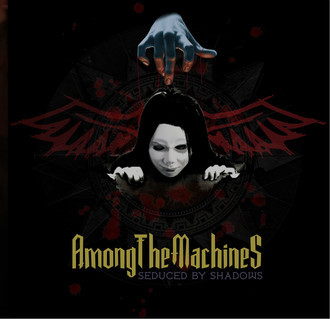 Among The Machines - Seduced By Shadows (OUT NOW)