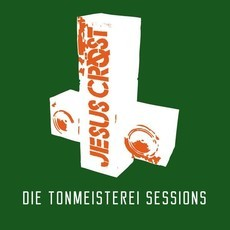 JESUS CROST - Die Tonmeisterei Sessions CD