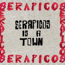 CD SERAPICOS - SERAPICOS IS A TOWN (NACIONAL/USADO)