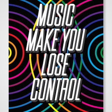 Music Make You Lose Control (Poster)