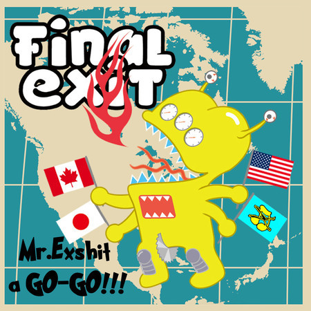 "Final Exit - ""Mr. Exshit A Go-Go!!!""(CD)"