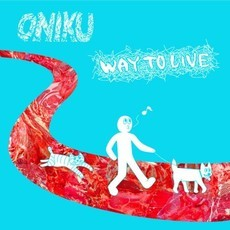 "ONIKU - ""Way to Live""(CD)"