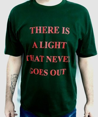 ​Camiseta THERE IS A LIGHT THAT NEVER GOES OUT (THE SMITHS) VERDE