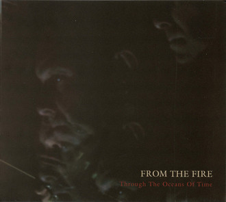 From The Fire ‎– Through The Oceans Of Time (goth rock / acoustic)