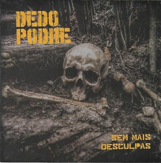 CD DEDO PODRE - SEM MAIS DESCULPAS