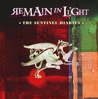 REMAIN IN LIGHT - The Sentinel Diaries - EXCELLENT GOTH ROCK
