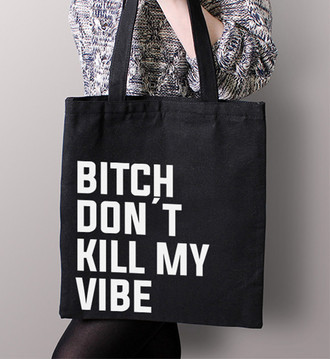 Bolsa Bitch Don´t Kill My Vibe