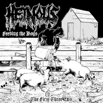 HEINOUS / Feeding the Hogs - the First Three EP's CD