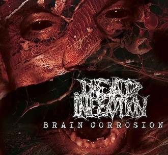 DEAD INFECTION - Brain Corrosion (Digipak CD)