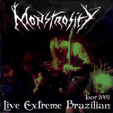 CD MONSTROSITY - LIVE EXTREME BRAZILIAN TOUR 2002 (NOVO/LACRADO)