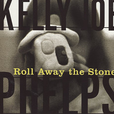 CD KELLY JOE PHELPS - ROLL AWAY THE STONE(USADO)