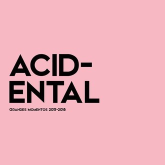 CD ACIDENTAL - GRANDES MOMENTOS 2015-2018 (NOVO/LACRADO)