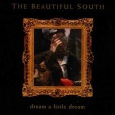 CD THE BEAUTIFUL SOUTH - DREAM A LITTLE DREAM (CD SINGLE)(CD USADO)